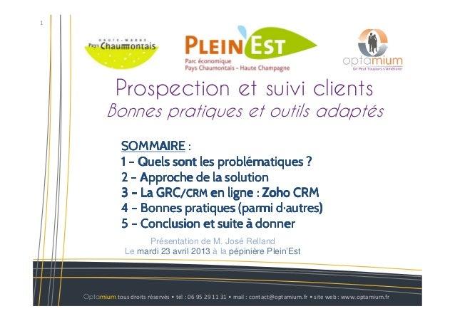 Optamium tous droits réservés • tél : 06 95 29 11 31 • mail : contact@optamium.fr • site web : www.optamium.fr1Prospection...