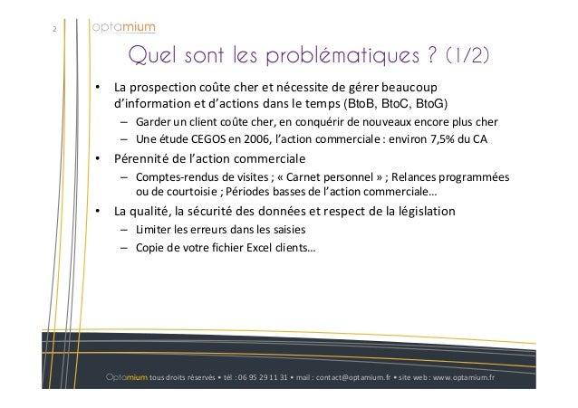 Quel sont les problématiques ? (1/2)2Optamium tous droits réservés • tél : 06 95 29 11 31 • mail : contact@optamium.fr • s...