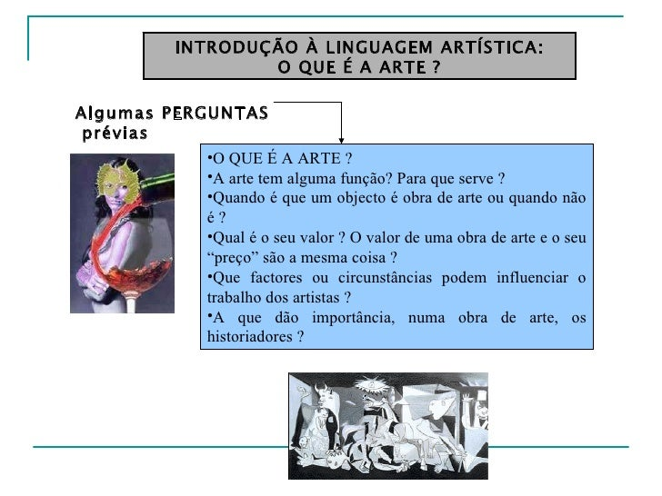 INTRODUÇÃO À LINGUAGEM ARTÍSTICA: O QUE É A ARTE ? <ul><li>O QUE É A ARTE ? </li></ul><ul><li>A arte tem alguma função? Pa...