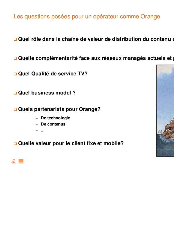 Les questions posées pour un opérateur comme Orange Quel rôle dans la chaîne de valeur de distribution du contenu sur Inte...
