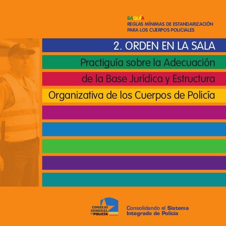 Baquía                 Reglas MíniMas de estandaRizaCión                 PaRa los CueRPos PoliCiales              2. ORDEN...