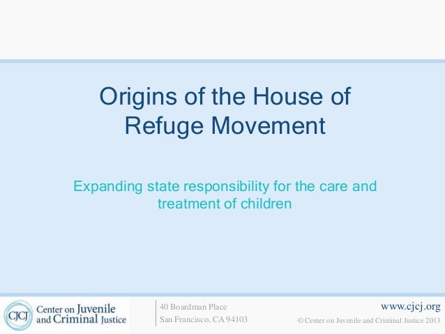Origins of the House of      Refuge MovementExpanding state responsibility for the care and            treatment of childr...