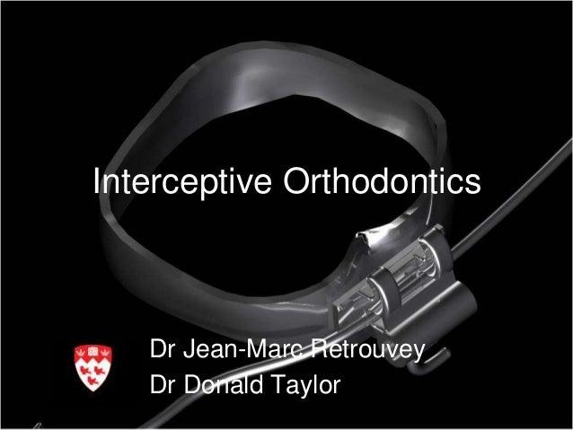 Interceptive Orthodontics   Dr Jean-Marc Retrouvey   Dr Donald Taylor