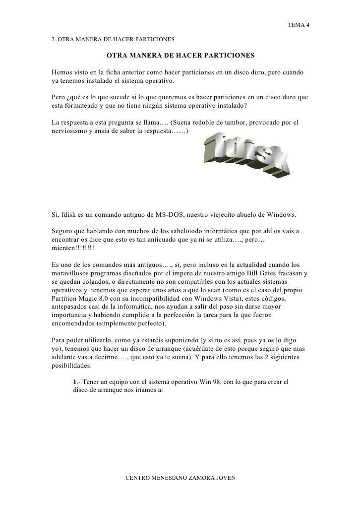 TEMA 4  2. OTRA MANERA DE HACER PARTICIONES                    OTRA MANERA DE HACER PARTICIONES  Hemos visto en la ficha a...