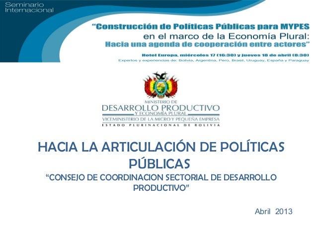 """HACIA LA ARTICULACIÓN DE POLÍTICAS             PÚBLICAS """"CONSEJO DE COORDINACION SECTORIAL DE DESARROLLO                  ..."""