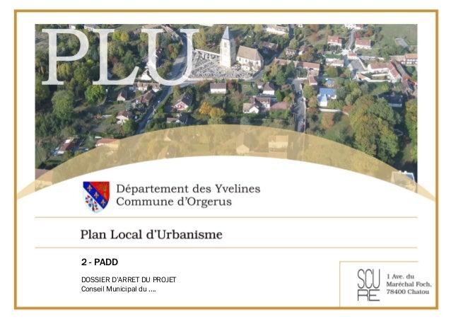 2 – Projet d'Aménagement et de Développement Durables Document préparatoire au débat du Conseil municipal 24 mars 2016 2 -...