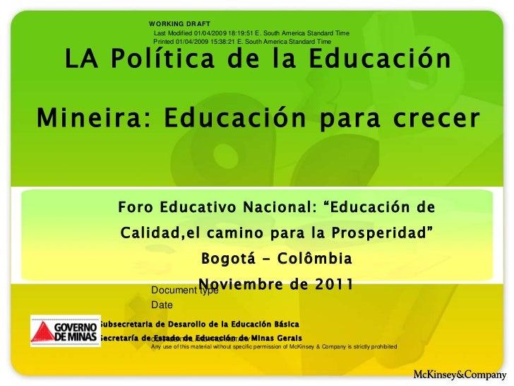 LA Política de la Educación Mineira: Educación para crecer Subsecretaria de Desarollo de la Educación Básica Secretaría de...