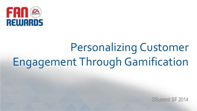Personalizing Customer Engagement Through Gamification GSummit SF 2014