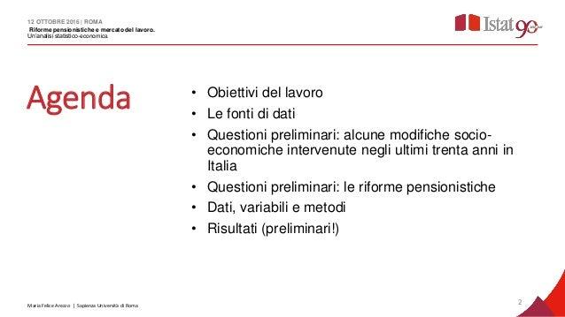 Maria Felice Arezzo, Cambiamenti demografici, riforme pensionistiche e mercato del lavoro: un active ageiing forzato? Slide 2