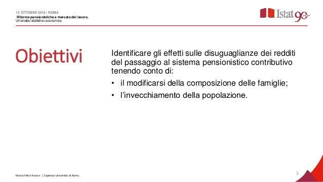 Maria Felice Arezzo, Cambiamenti demografici, riforme pensionistiche e mercato del lavoro: un active ageiing forzato? Slide 3