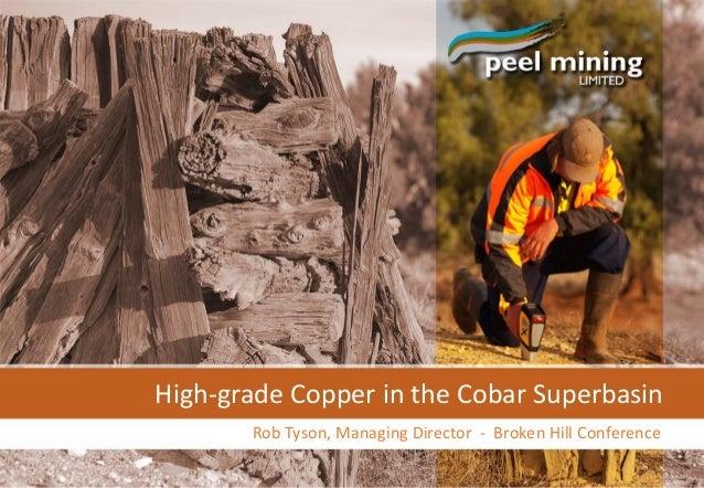 High-grade Copper in the Cobar Superbasin Rob Tyson, Managing Director - Broken Hill Conference
