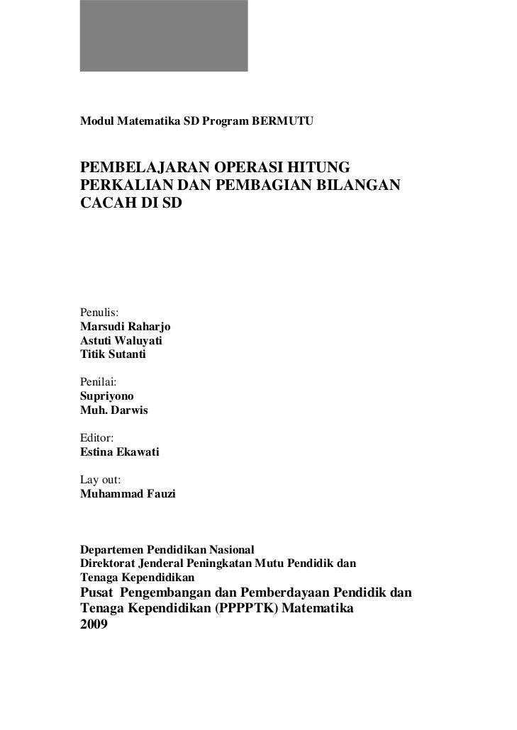 Modul Matematika SD Program BERMUTU   PEMBELAJARAN OPERASI HITUNG PERKALIAN DAN PEMBAGIAN BILANGAN CACAH DI SD     Penulis...