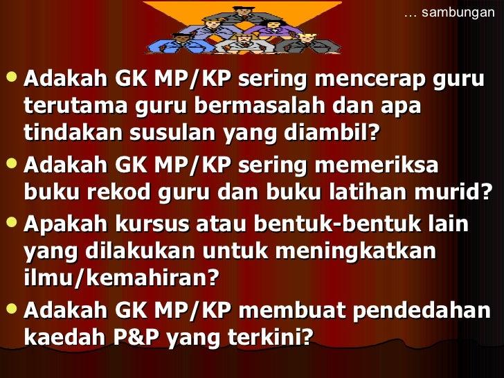<ul><li>Adakah GK MP/KP sering mencerap guru terutama guru bermasalah dan apa tindakan susulan yang diambil? </li></ul><ul...