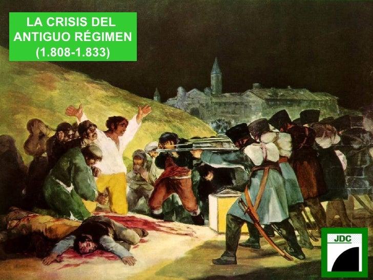 LA CRISIS DEL  ANTIGUO RÉGIMEN (1.808-1.833)