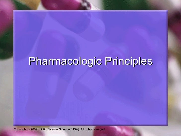 Pharmacologic PrinciplesCopyright © 2002, 1998, Elsevier Science (USA). All rights reserved.
