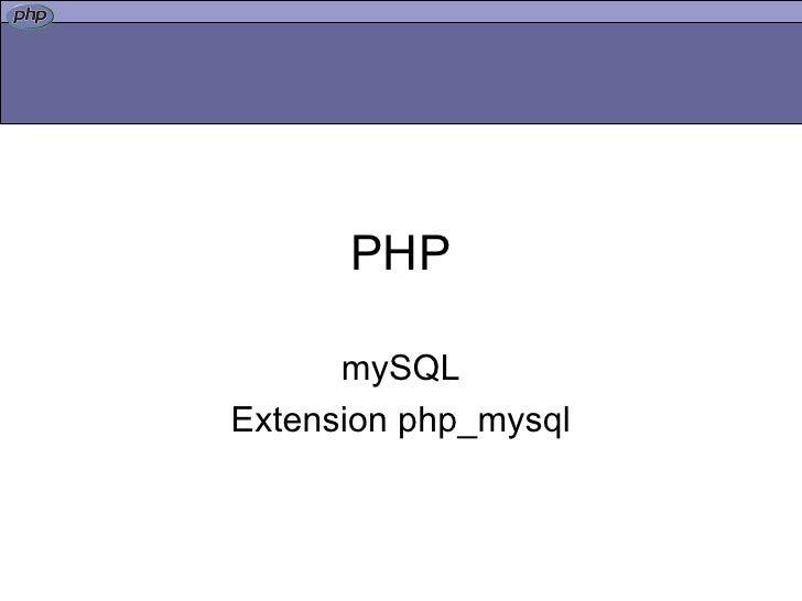 PHP mySQL Extension php_mysql