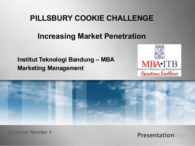 PILLSBURY COOKIE CHALLENGE            Increasing Market Penetration    Institut Teknologi Bandung – MBA    Marketing Manag...