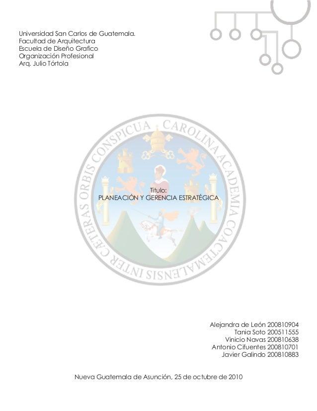 Universidad San Carlos de Guatemala. Facultad de Arquitectura Escuela de Diseño Grafico Organización Profesional Arq. Juli...