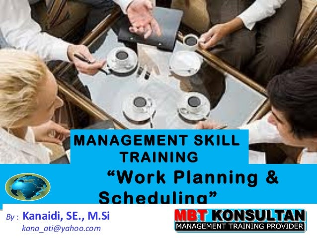 "MANAGEMENT SKILL                      TRAINING                         ""Work Planning &                        Scheduling""..."