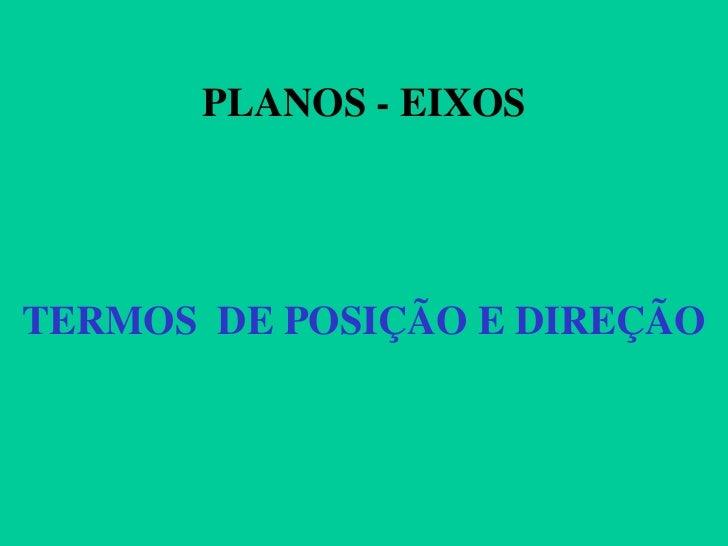 PLANOS - EIXOSTERMOS DE POSIÇÃO E DIREÇÃO