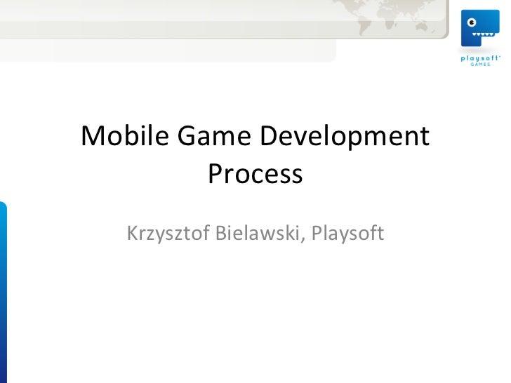 Mobile Game Development         Process   Krzysztof Bielawski, Playsoft