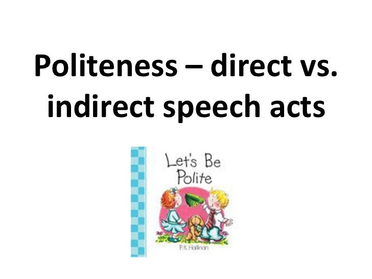 Politeness – direct vs. indirect speech acts