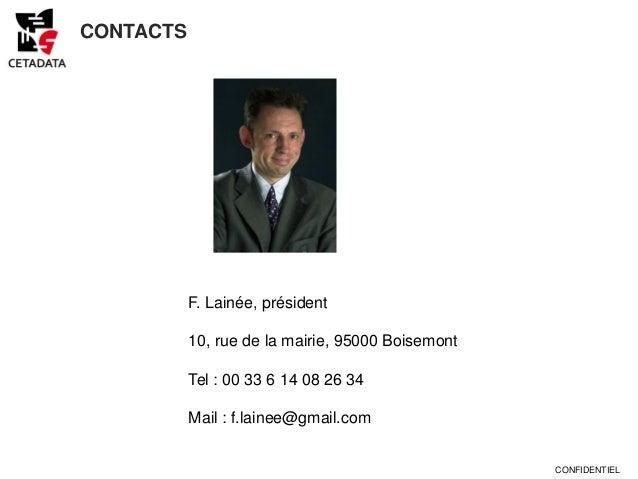 CONTACTS           F. Lainée, président           10, rue de la mairie, 95000 Boisemont           Tel : 00 33 6 14 08 26 3...