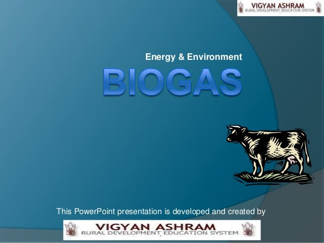 Energy & EnvironmentThis PowerPoint presentation is developed and created by
