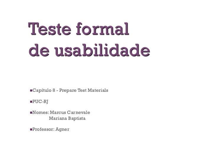  apítulo C           8 - Prepare Test Materials UC-RJ P omes: Marcus N                Carnevale           Mariana Ba...