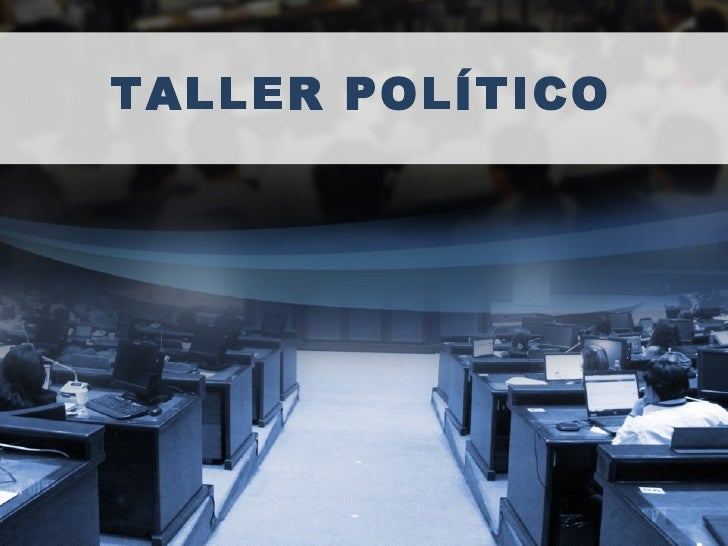 TALLER POLÍTICO