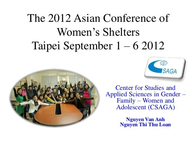 The 2012 Asian Conference of      Women's Shelters Taipei September 1 – 6 2012                  Center for Studies and    ...