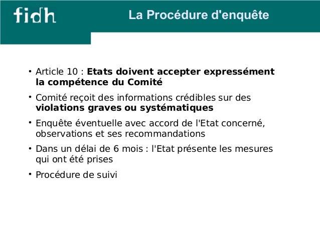  Article 10 : Etats doivent accepter expressément  la compétence du Comité   Comité reçoit des informations crédibles su...