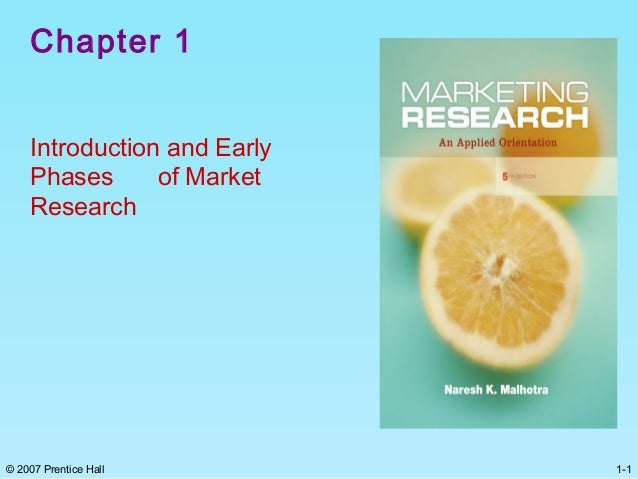1-1© 2007 Prentice Hall Chapter 1 Introduction and Early Phases of Market Research