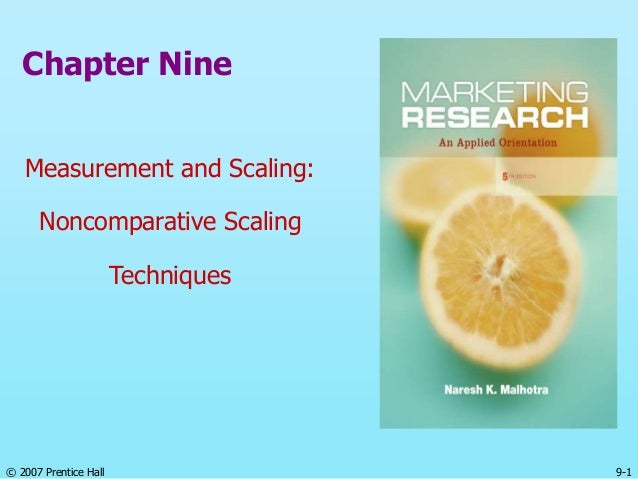 © 2007 Prentice Hall 9-1 Chapter Nine Measurement and Scaling: Noncomparative Scaling Techniques