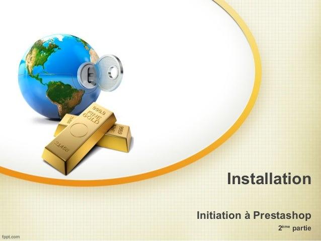InstallationInitiation à Prestashop                2ème partie