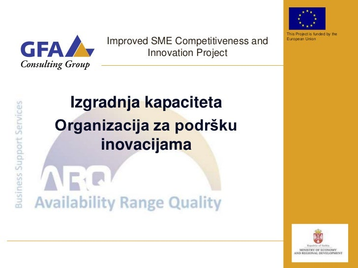 This Project is funded by the      Improved SME Competitiveness and   European Union              Innovation Project  Izgr...