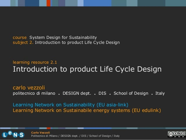 course System Design for Sustainabilitysubject 2. Introduction to product Life Cycle Designlearning resource 2.1Introducti...
