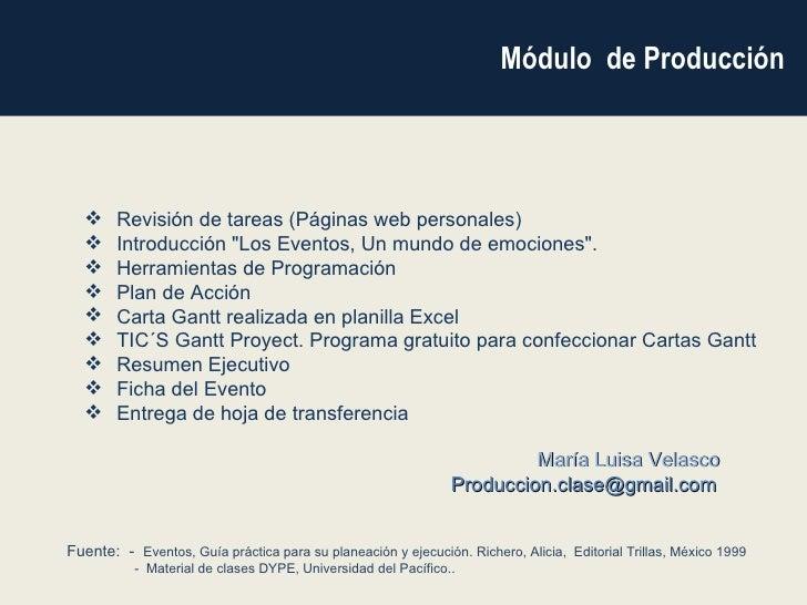 María Luisa Velasco [email_address] Fuente:  -  Eventos, Guía práctica para su planeación y ejecución.  Richero, Alicia,  ...