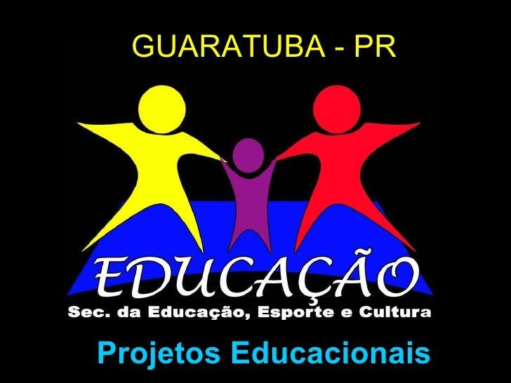GUARATUBA - PR Projetos Educacionais