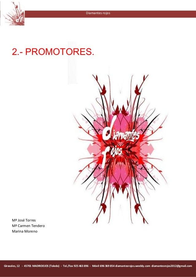Diamantes rojos          2.- PROMOTORES.          Mª José Torres      Mª Carmen Tendero      Marina Moreno     Girasoles, ...