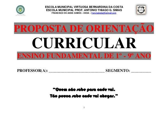 ESCOLA MUNICIPAL VIRTUOSA BERNARDINA DA COSTA              ESCOLA MUNICIPAL PROF. ANTONIO THIAGO G. SIMAS                F...