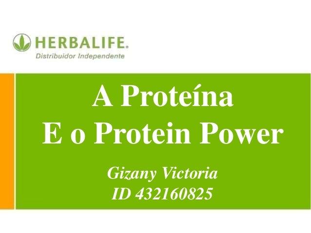 A Proteína E o Protein Power Gizany Victoria ID 432160825