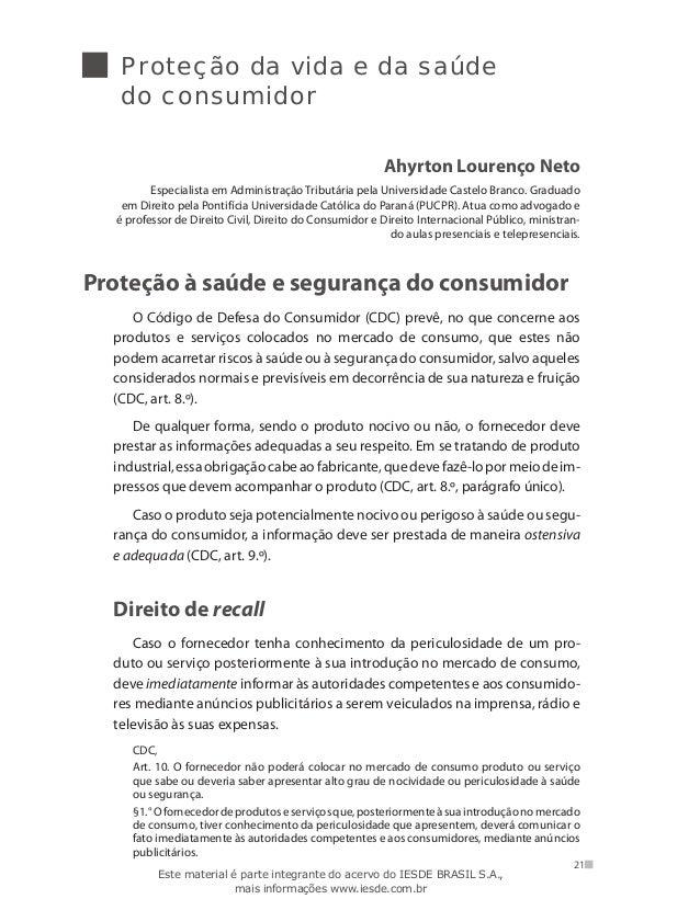 Proteção da vida e da saúde do consumidor Ahyrton Lourenço Neto Especialista em Administração Tributária pela Universidade...