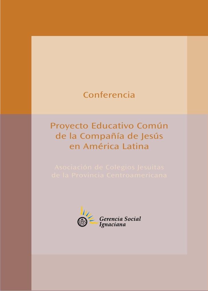 ConferenciaProyecto Educativo Común de la Compañía de Jesús    en América Latina Asociación de Colegios Jesuitasde la Prov...