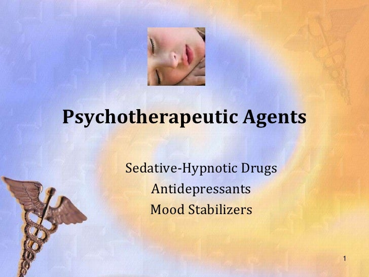 Psychotherapeutic Agents      Sedative-Hypnotic Drugs          Antidepressants         Mood Stabilizers                   ...