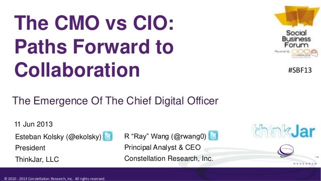 © 2010 - 2013 Constellation Research, Inc. All rights reserved.TMThe CMO vs CIO:Paths Forward toCollaborationThe Emergence...