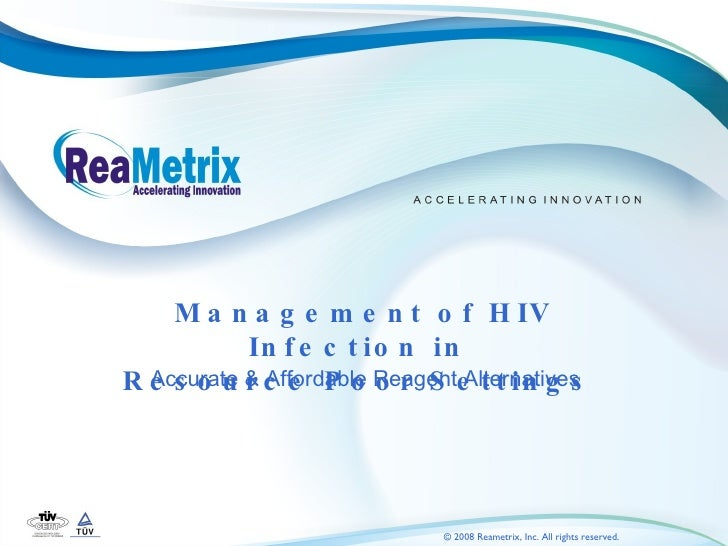 Management of HIV Infection in  Resource Poor Settings  Accurate & Affordable Reagent Alternatives