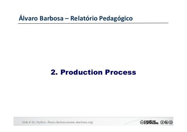Slide  #  10  /  Author:  Álvaro  Barbosa  (www.abarbosa.org)   Álvaro  Barbosa  –  Relatório  Ped...