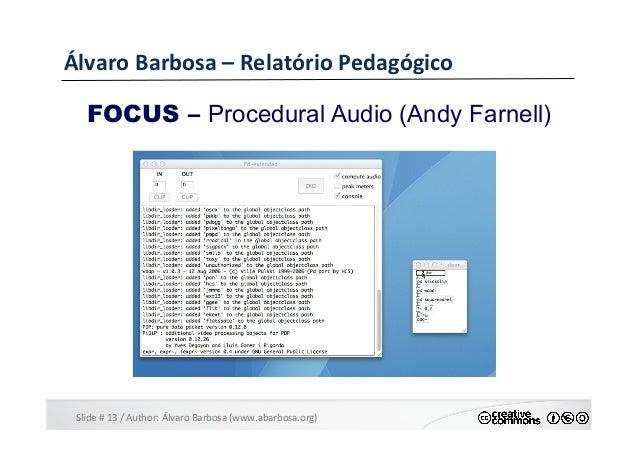 Slide  #  13  /  Author:  Álvaro  Barbosa  (www.abarbosa.org)   Álvaro  Barbosa  –  Relatório  Ped...