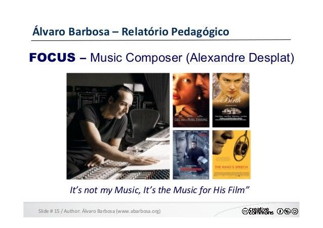 Slide  #  15  /  Author:  Álvaro  Barbosa  (www.abarbosa.org)   Álvaro  Barbosa  –  Relatório  Ped...
